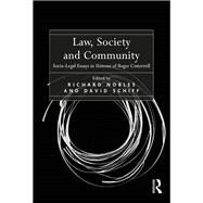 Law, Society and Community: Socio-Legal Essays in Honour of Roger Cotterrell by Nobles,Richard, 9781138637740