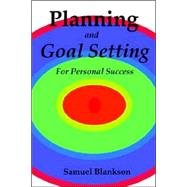 Planning And Goal Setting for Personal Success by Blankson, Samuel, 9781411637740