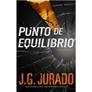 Punto de Equilibrio (Point of Balance Spanish Edition) by Jurado, J.G., 9781501107740