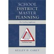 School District Master Planning: The Teaching Supplement by Carey, Kelley D., 9781610487740