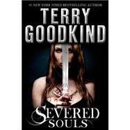 Severed Souls by Goodkind, Terry, 9780765327741