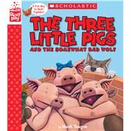 The Three Little Pigs and the Somewhat Bad Wolf (A StoryPlay Book) by Teague, Mark, 9781338157741