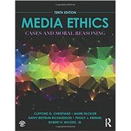 Media Ethics: Cases and Moral Reasoning by Christians; Clifford G., 9780205897742