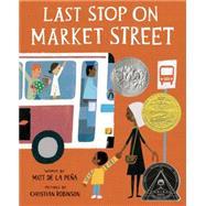 Last Stop on Market Street by Pena, Matt De La; Robinson, Christian, 9780399257742