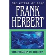 The Dragon in the Sea by Herbert, Frank, 9780765317742