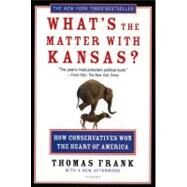 What's the Matter with Kansas? How Conservatives Won the Heart of America by Frank, Thomas, 9780805077742