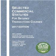 Selected Commercial Statutes for Secured Transactions Courses 2017 by Chomsky, Carol; Kunz, Christina; Schiltz, Elizabeth; Tabb, Charles, 9781683287742