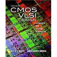 CMOS VLSI Design A Circuits and Systems Perspective by Weste, Neil; Harris, David, 9780321547743