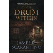 The Drum Within by Scarantino, James R., 9780738747743