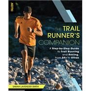 The Trail Runner's Companion by Smith, Sarah Lavender, 9781493027743
