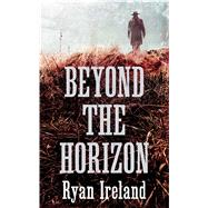 Beyond the Horizon by Ireland, Ryan, 9781780747743