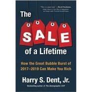 The Sale of a Lifetime by Dent, Harry S., Jr., 9780735217744
