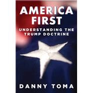 America First by Toma, Daniel, 9781621577744