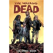 The Walking Dead Coloring Book by Adlard, Charlie (CON); Kirkman, Robert, 9781632157744