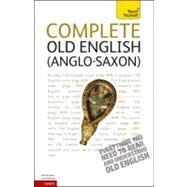 Complete Old English (Anglo-Saxon): A Teach Yourself Guide by Atherton, Mark, 9780071747745