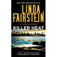 Killer Heat by FAIRSTEIN, LINDA, 9780307387745