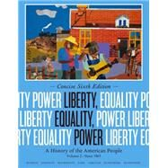 Liberty, Equality, Power A History of the American People, Volume II: Since 1863, Concise Edition by Murrin, John M.; Johnson, Paul E.; McPherson, James M.; Fahs, Alice; Gerstle, Gary, 9781133947745