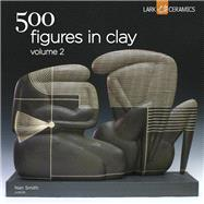 500 Figures in Clay Volume 2 by Smith, Nan, 9781454707745