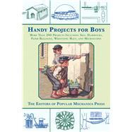 Handy Projects for Boys by Popular Mechanics Press Editors, 9781628737745