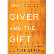 The Giver and the Gift by Greer, Peter; Weekley, David, 9780764217746