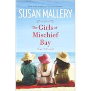 The Girls of Mischief Bay by Mallery, Susan, 9780778317746