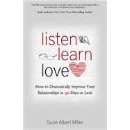 Listen, Learn, Love by Miller, Susie Albert, 9781939447746