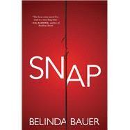 Snap by Bauer, Belinda, 9780802127747