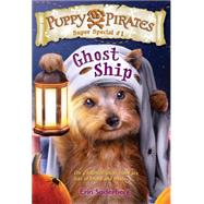 Puppy Pirates Super Special #1: Ghost Ship by Soderberg, Erin, 9781101937747