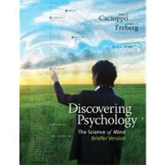 Discovering Psychology The Science of Mind, Briefer Version by Cacioppo, John; Freberg, Laura, 9781111837747