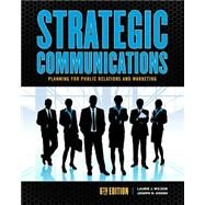 Strategic Communications Planning for Public Relations and Marketing by Ogden, Joseph; Wilson, Laurie J, 9781465297747