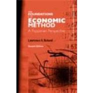 Foundations of Economic Method: A Popperian Perspective by Boland,Lawrence, 9780415267748