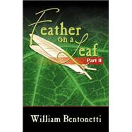 Feather on a Leaf by Bentonetti, William, 9780741427748