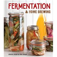 Fermentation & Home Brewing by Childs, Eric; Childs, Jessica, 9781454917748