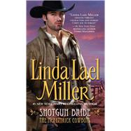 Shotgun Bride by Miller, Linda Lael, 9781501127748