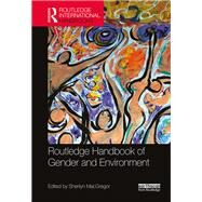 Routledge Handbook of Gender and Environment by MacGregor; Sherilyn, 9780415707749