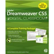 Dreamweaver CS5 Digital Classroom, (Book and Video Training covers CS5 & CS5.5) by Unknown, 9780470607749