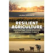 Resilient Agriculture: Cultivating Food Systems for a Changing Climate by Lengnick, Laura, 9780865717749