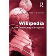 Wikipedia: A New Community of Practice? by O'Sullivan,Dan, 9781138267749