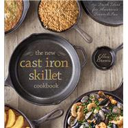 The New Cast Iron Skillet Cookbook 150 Fresh Ideas for America's Favorite Pan by Brown, Ellen; Ambrosino, Guy, 9781454907749