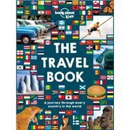 The Lonely Planet Kids Travel Book: Mind-blowing Stuff on Every Country in the World by Lonely Planet Kids, 9781743607749