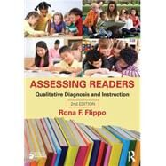 Assessing Readers: Qualitative Diagnosis and Instruction, Second Edition by Flippo; Rona F., 9780415527750