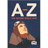 The Second World War A-z by Imperial War Museum, 9781904897750