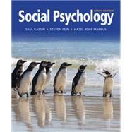 Social Psychology by Kassin, Saul; Fein, Steven; Markus, Hazel Rose, 9781133957751