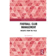 Football Club Management: Insights from the Field by Lawrence; Ian, 9781138697751