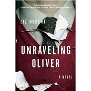 Unraveling Oliver by Nugent, Liz, 9781501167751