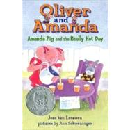 Amanda Pig and the Really Hot Day by Van Leeuwen, Jean; Schweninger, Ann, 9780142407752
