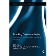 Provoking Curriculum Studies: Strong Poetry and Arts of the Possible in Education by Ng-a-Fook, Nicholas, 9781138827752