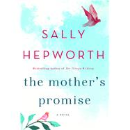 The Mother's Promise by Hepworth, Sally, 9781250077752
