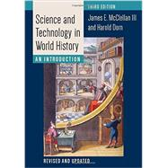 Science and Technology in World History by McClellan, James E., III; Dorn, Harold, 9781421417752