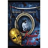 Freedom of the Mask by McCammon, Robert; Chong, Vincent, 9781596067752